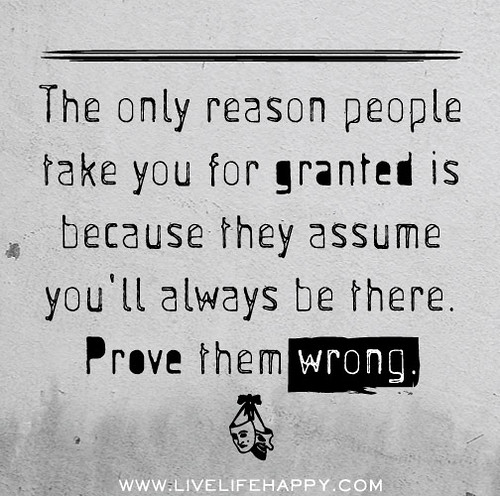 For granted you when people take 7 Reasons