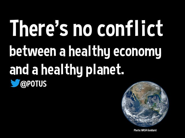 """""""There's no conflict between a healthy economy and a healthy planet."""" —@POTUS"""