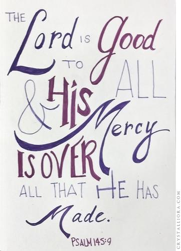 Psalm 145:9 | by crystalliora ✦ vesper704