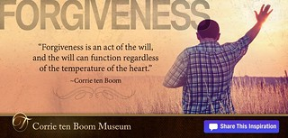 Forgiveness is an act of the will, and the will can function regardless of the temperature of the heart  - Corrie ten Boom | by Corrie ten Boom Museum