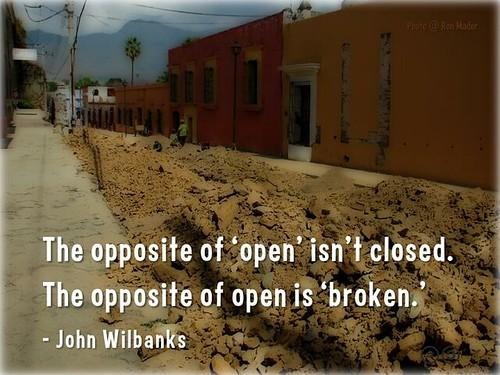 The opposite of 'open' isn't closed. The opposite is 'broken' @wilbanks @cgreen @unesco #oercongress #oer