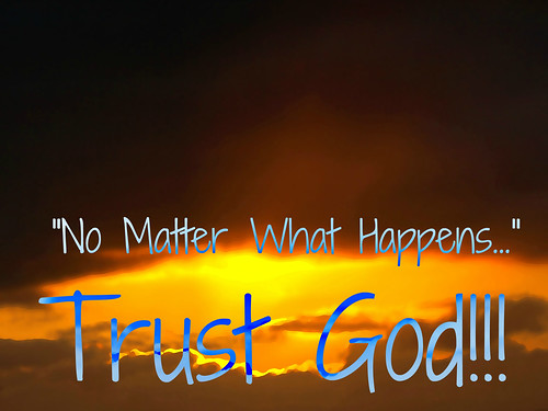 Trust God ~ digital paint effect | by Art4TheGlryOfGod by Sharon