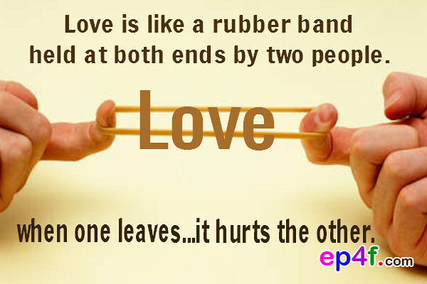 Love quote 10 | Love is like a rubber band held at both ends ...
