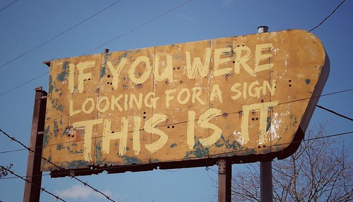 If you were looking for a sign this is it. | by Howdy, I'm H. Michael Karshis