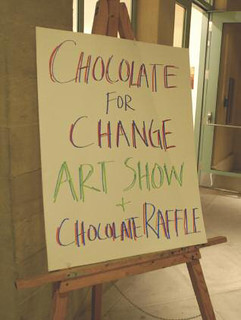 The Chocolate for Change event in 2008 featured local and fair trade chocolate, local nonprofit organizations and an art show devoted to students artists whose work focuses on topics of social justice