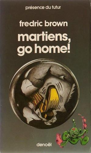 17- Fredric Brown-Martiens, go home !