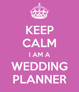 keep-calm-i-am-a-wedding-planner-6 | by Ele G.