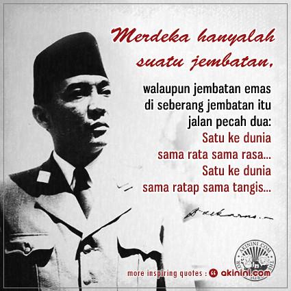 Merdeka Hanyalah Jembatan Emas Soekarno Merdeka Ha