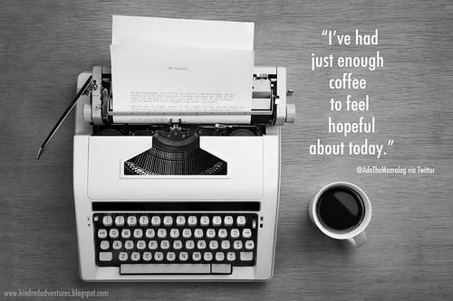 Coffee...Feeling Hopeful | by Carrie_Baughcum