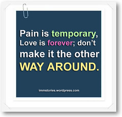 Pain is temporary & Love is forever