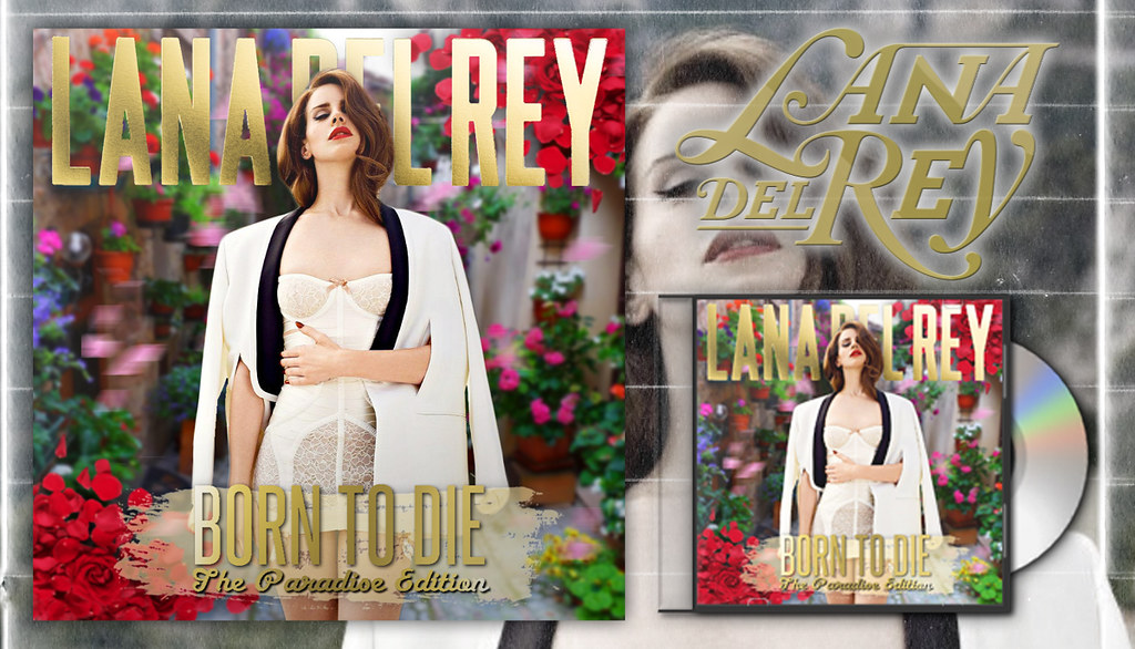 Lana Del Rey Born To Die The Paradise Edition Yay L Flickr