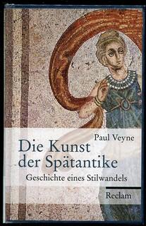 Paul Veyne - Die Kunst der Spätantike   by rauter25