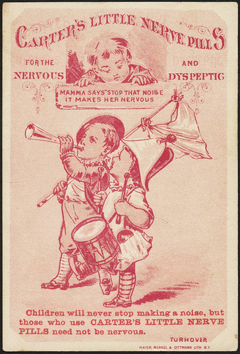 Carter's Little Nerve Pills for the nervous and dyspeptic. Mamma says 'stop that noise it makes her nervous.' (front) | by Boston Public Library