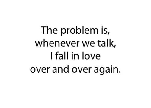 Lovequotes Valentine The Problem Is Whenever We Talk I Flickr