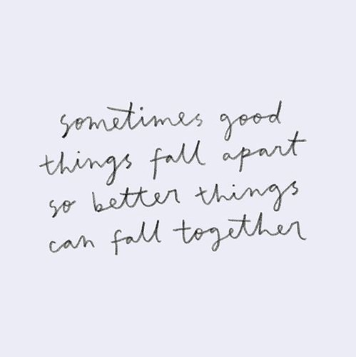 Positive Quotes : Sometimes good things fall apart life qu ...
