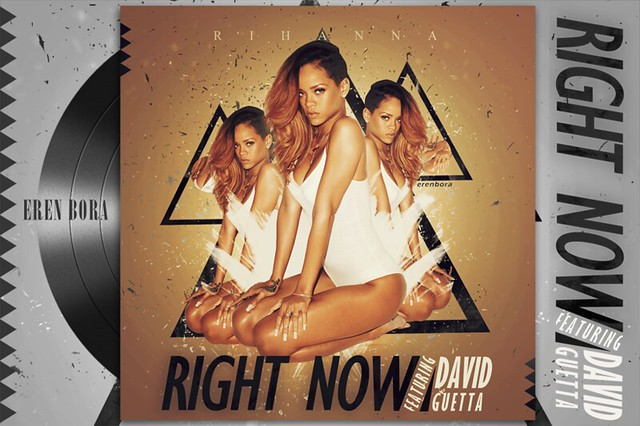 Rihanna - Right Now Feat. David Guetta (Fanmade Single Cover)