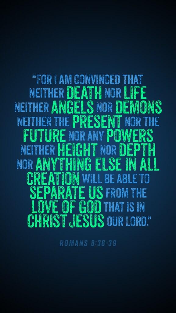 Romans 8:38-39 (lock) | for iPhone 5 | brett jordan | Flickr