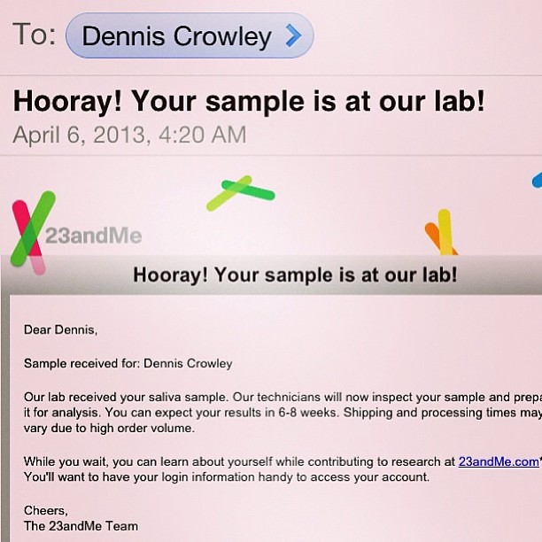 Hooray! My DNA is at the lab getting all sequenced up! #23