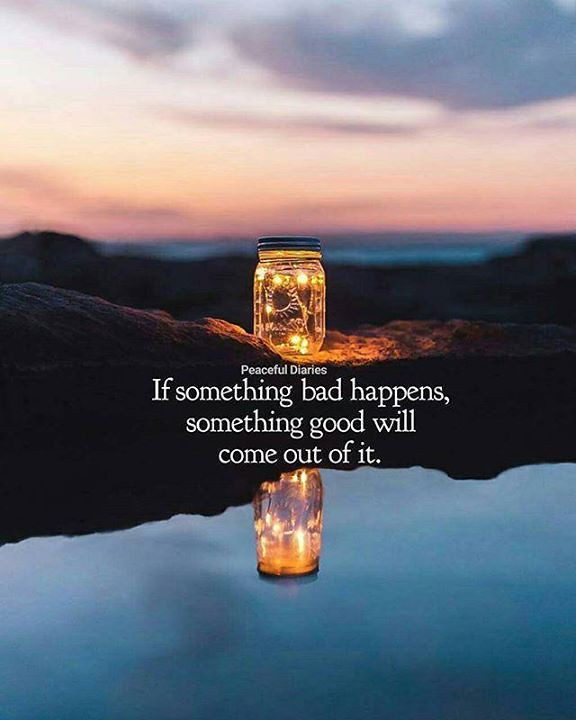 Positive Quotes If Something Bad Happens Something Good Flickr