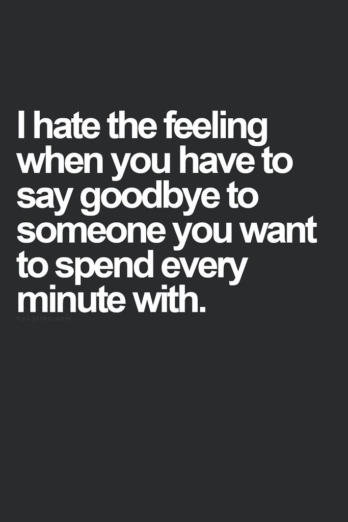Love Quotes For Him : I hate the feeling when you have to ...