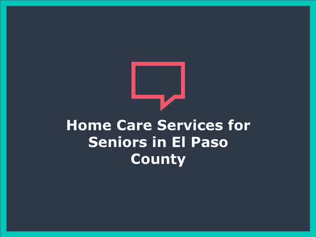 Home Care Services for Seniors in El Paso County