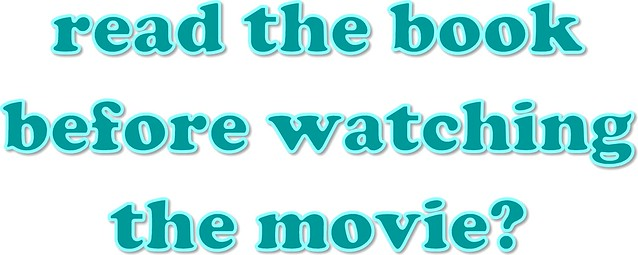 Read the Book Before Watching the Movie