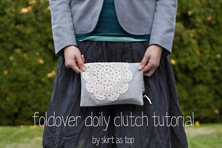 foldover doily clutch tutorial | by skirt_as_top