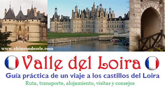 Guía de viaje al Valle del Loira (castillos del Loira)