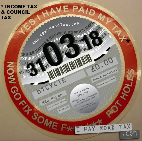 """Yes I have paid my income tax & council tax now go fix some potholes"" 