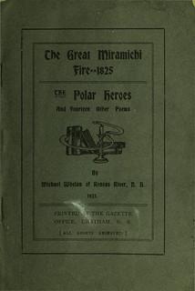 The great Miramichi fire, 1825; The polar heroes, and fourteen other poems / Le grand incendie de Miramichi, 1825, les héros polaires et quatorze autres poèmes [traduction libre]
