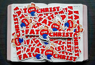 Fat for Christ | by Scotty of Eden