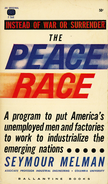 Ballantine Books F564 - Seymour Melman - The Peace Race