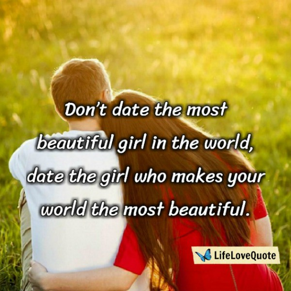 Don\'t date the most beautiful girl   Life Love Quotes   Flickr