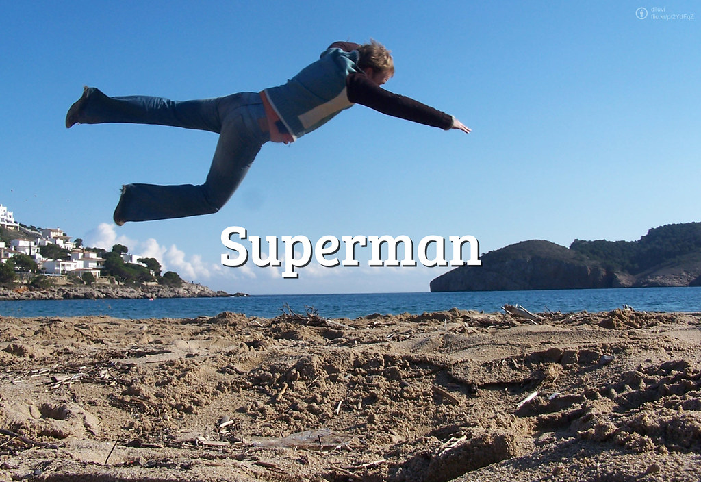 #FlickrFriday: Superman | Dreaming to fly in the air, and move huge things easily, and save the world.