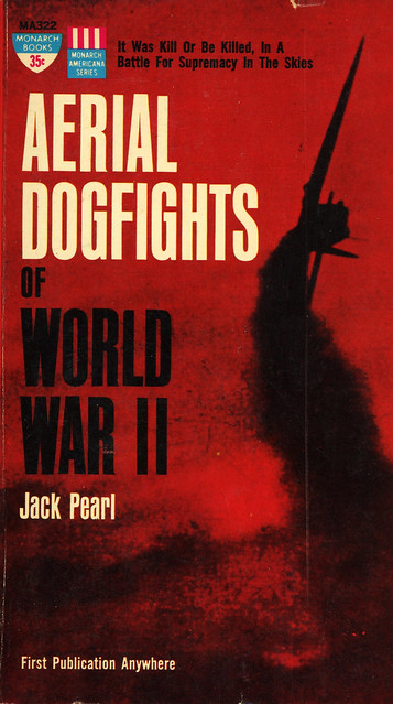 Monarch Books MA322 - Jack Pearl - Aerial Dogfights of World War II