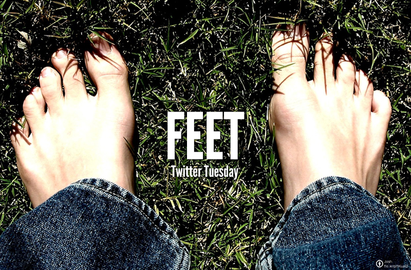 #TwitterTuesday: Feet | We want to see pictures that really sweep us off our feet