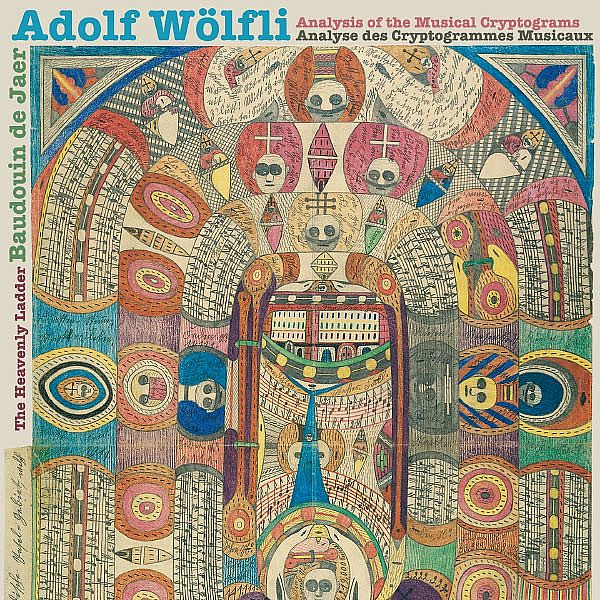The Heavenly Ladder Analysis Of The Musical Cryptograms Adolf Wolfli Sub Rosa