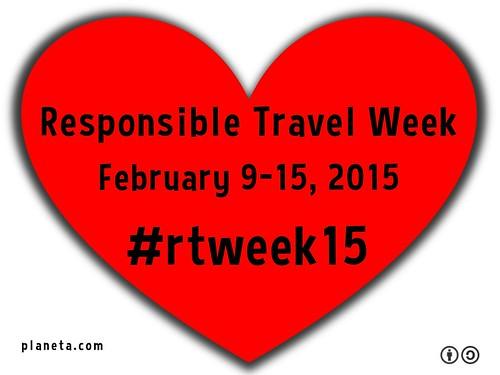 Please Join us for Responsible Travel Week, February 9-15, 2015 #rtweek15   by planeta