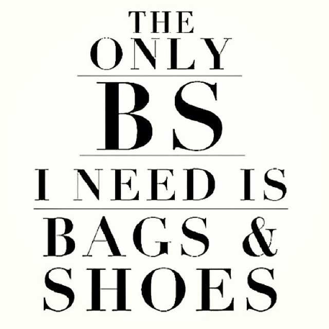 Can\'t handle #bullshit.. Offer me bags & shoes though!! #l ...