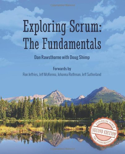 Exploring Scrum, The fundamentals, par Dan Rawsthorne with Doug Shimp