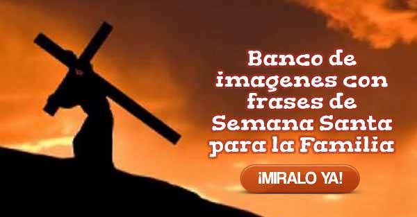 Banco De Imagenes Con Frases De Semana Santa Para La Famil