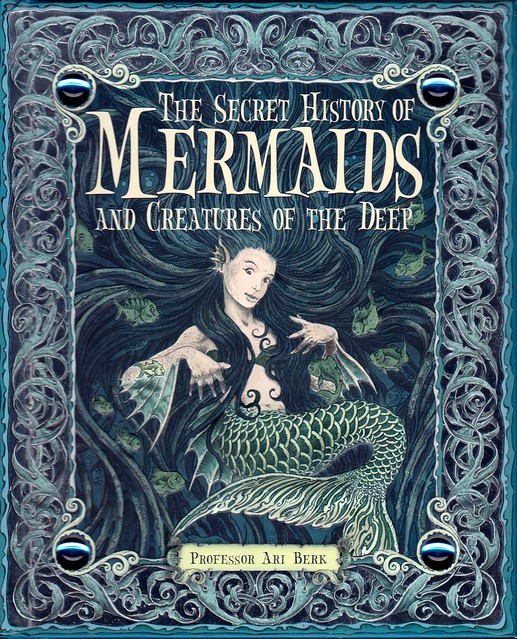 The Secret History of Mermaids and Creatures of the Deep, or, The Liber Aquatium