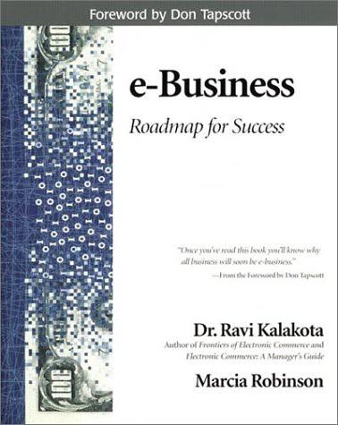 e-Business, roadmap for success, par Ravi Kalakota & Marcia Robinson