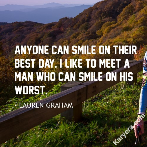 Lauren-Graham-Anyone-can-Smile-on-Their-Best-Day-I-Like-to-Meet-a-Man-Who-can-Smile-on-His-Worst | by KoolWebsites.com