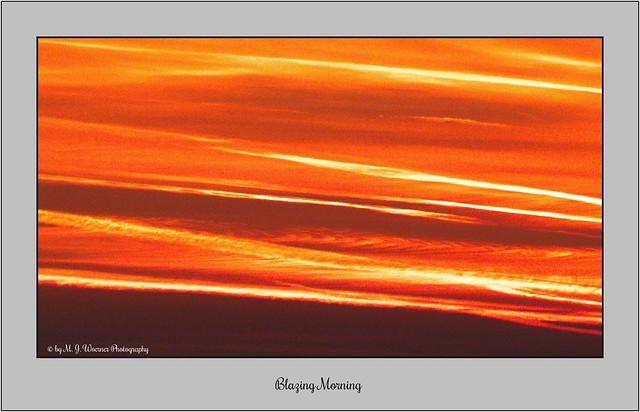 Blazing Morning 01 / 14