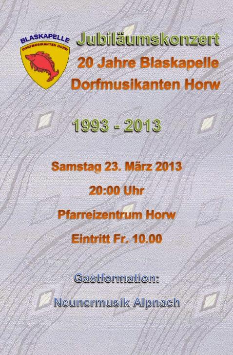20 Jahre Blaskapelle Dorfmusikanten Horw - Programm Jubiläumskonzert 23.03.2013