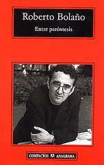 Roberto Bolaño, Entre paréntesis