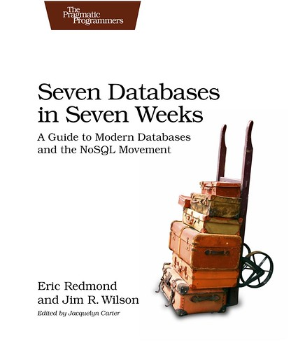 Seven Databases in Seven Weeks, par Eric Redmond & Jim R. Wilson Note : 4 ; 7 livres compressés en un seul.
