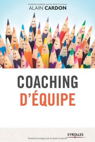 Coaching d'équipe, par Alain Cardon