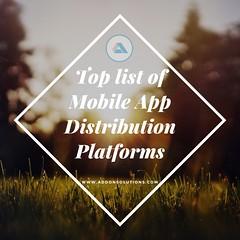 Top list of #MobileApp #Distribution #Platforms